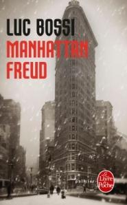 Lu pour vous - Manhattan Freud, Luc Bossi dans Auteurs, écrivains, polygraphes, nègres, etc.