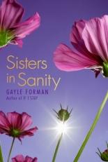 sisters in sanity, Gayle Forman