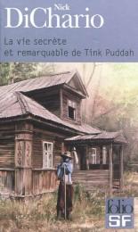 La Vie secrète et remarquable de Tink Puddah, Nick DiChario. Folio SF, 2012.